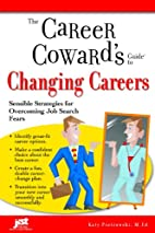The Career Coward's Guide to Changing…