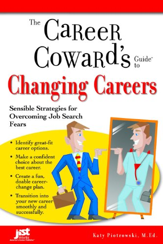 career-cowards-guide-to-changing-careers-sensible-strategies-for-overcoming-job-search-fears-career-cowards-guides