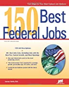 150 Best Federal Jobs by Laurence Shatkin