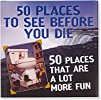 50 Places to See Before You Die & 50 Places…