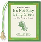 Jim Henson: Wisdom from It's Not Easy Being Green and Other Things to Consider (Mini Book)