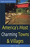 Larry Brown: America's Most Charming Towns & Villages: 5th Edition (Open Road's America's Most Charming Towns & Villages)