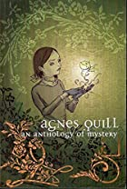 Agnes Quill: An Anthology Of Mystery by Dave…