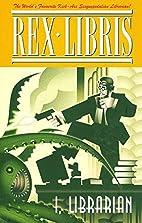 Rex Libris Volume One: I, Librarian (Rex…