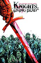 Knights of the Living Dead Volume One by Ron…