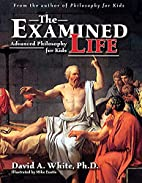 The Examined Life: Advanced Philosophy for…