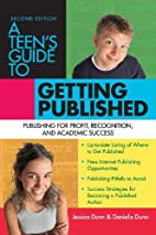 A Teen's Guide to Getting Published:…