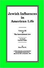 The International Jew: Jewish Influences In…