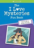 Madison, Lynda: The I Love Mysteries Fun Book: How to Be a Super Sleuth