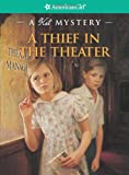 Sarah Masters Buckey: A Thief in the Theater: A Kit Mystery (American Girl Mysteries (Quality))