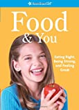 Madison, Lynda: Food and You: Eating Right, Being Strong, and Feeling Great