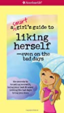 A Smart Girl's Guide to Liking Herself, Even…