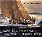 Wooden Ships & Iron Men: The Maritime Art of…
