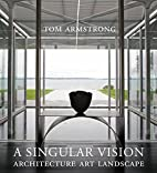 A Singular Vision: Architecture Art…