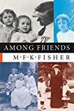 Fisher, Mary Frances Kennedy: Among Friends