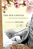 Kawabata, Yasunari: The Old Capital