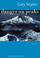 Danger on Peaks: Poems by Gary Snyder