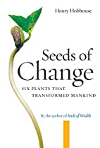 Seeds of Change: Six Plants That Transformed…