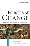 Hobhouse, Henry: Forces Of Change: An Unorthodox View Of History