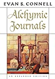 Connell, Evan S.: Alchymic Journals