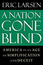 A Nation Gone Blind: America in an Age of…