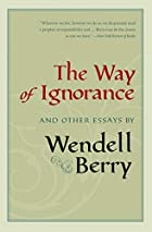 The Way of Ignorance: And Other Essays by…