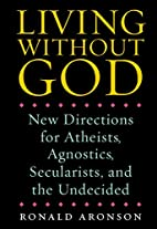 Living Without God: New Directions for…