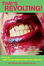 That's Revolting!: Queer Strategies for…