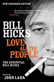 Hicks, Bill: Love All the People: The Essential Bill Hicks