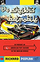 The Sheikh's Batmobile: In Pursuit of…