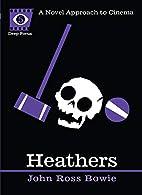 Heathers (Deep Focus) by John Ross Bowie