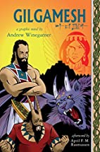 Gilgamesh: A Graphic Novel by Andrew…
