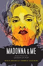 Madonna and Me: Women Writers on the Queen…