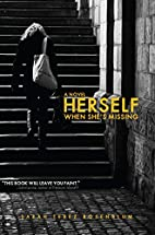 Herself When She's Missing: A Novel by…