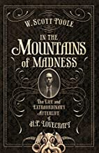 In the Mountains of Madness: The Life and…