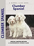 Clumber Spaniel (Comprehensive Owner's…
