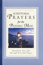 Scriptural Prayers for the Praying Man:…