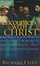 Encounters with Christ: See Jesus and His…