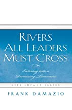Rivers All Leaders Must Cross: Entering Into…