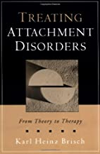 Treating Attachment Disorders: From Theory…
