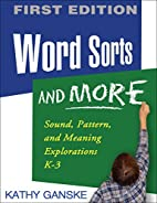 Word Sorts and More: Sound, Pattern, and…
