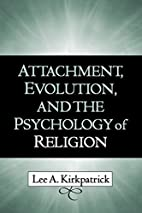 Attachment, Evolution, and the Psychology of…
