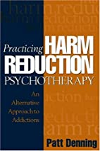 Practicing Harm Reduction Psychotherapy: An…
