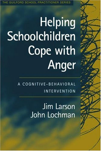 helping-schoolchildren-cope-with-anger-a-cognitive-behavioral-intervention-the-guilford-school-practitioner-series