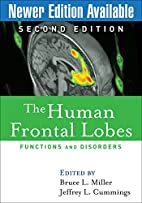The Human Frontal Lobes, Second Edition:…