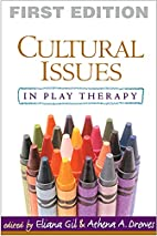 Cultural Issues in Play Therapy by Eliana…
