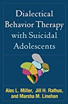 Dialectical Behavior Therapy with Suicidal…