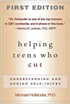 Helping Teens Who Cut: Understanding and…