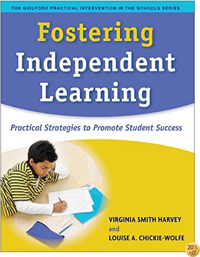 TFostering Independent Learning: Practical Strategies to Promote Student Success (The Guilford Practical Intervention in the Schools Series)