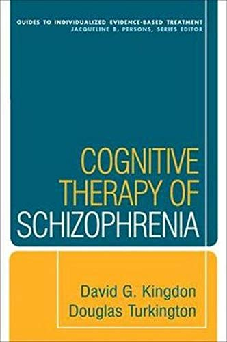 cognitive-therapy-of-schizophrenia-guides-to-individualized-evidence-based-treatment